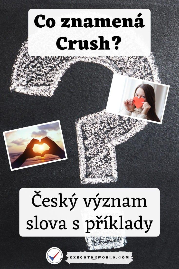 Co znamená česky crush