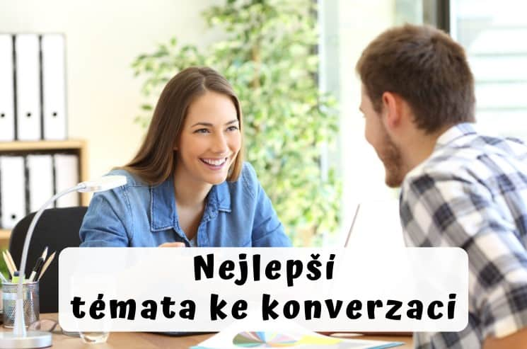 Témata ke konverzaci - o čem se bavit