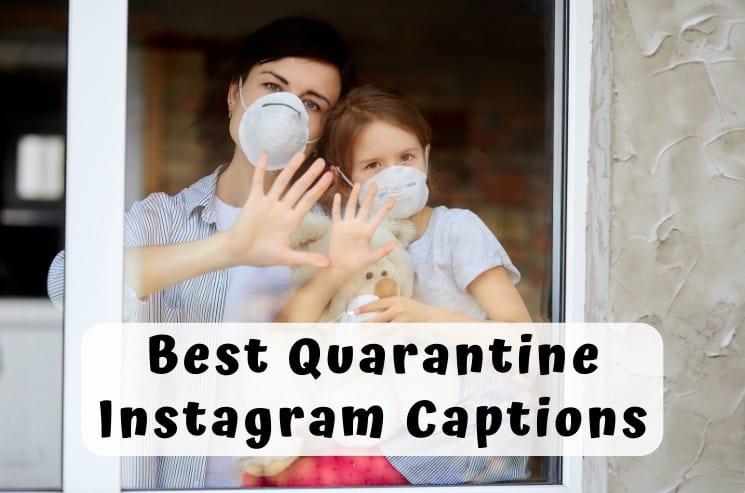 Best Quarantine Instagram Captions