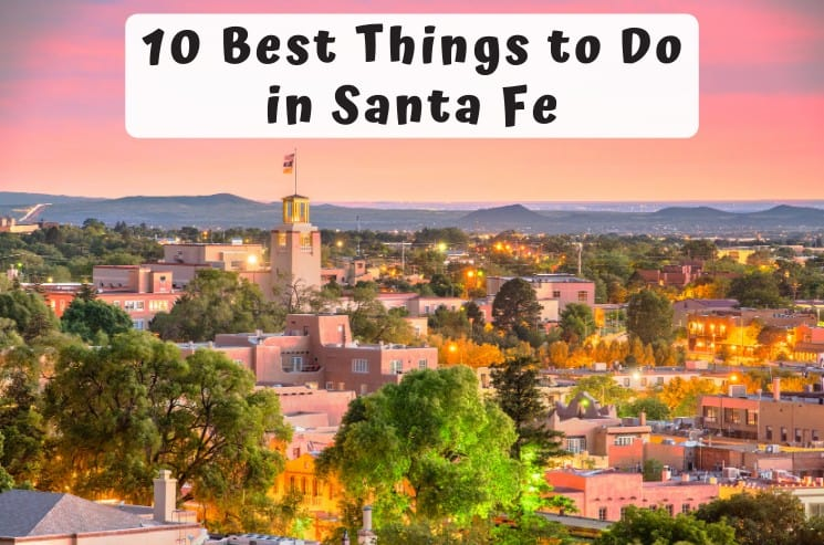 10 Best Things to Do in Santa Fe