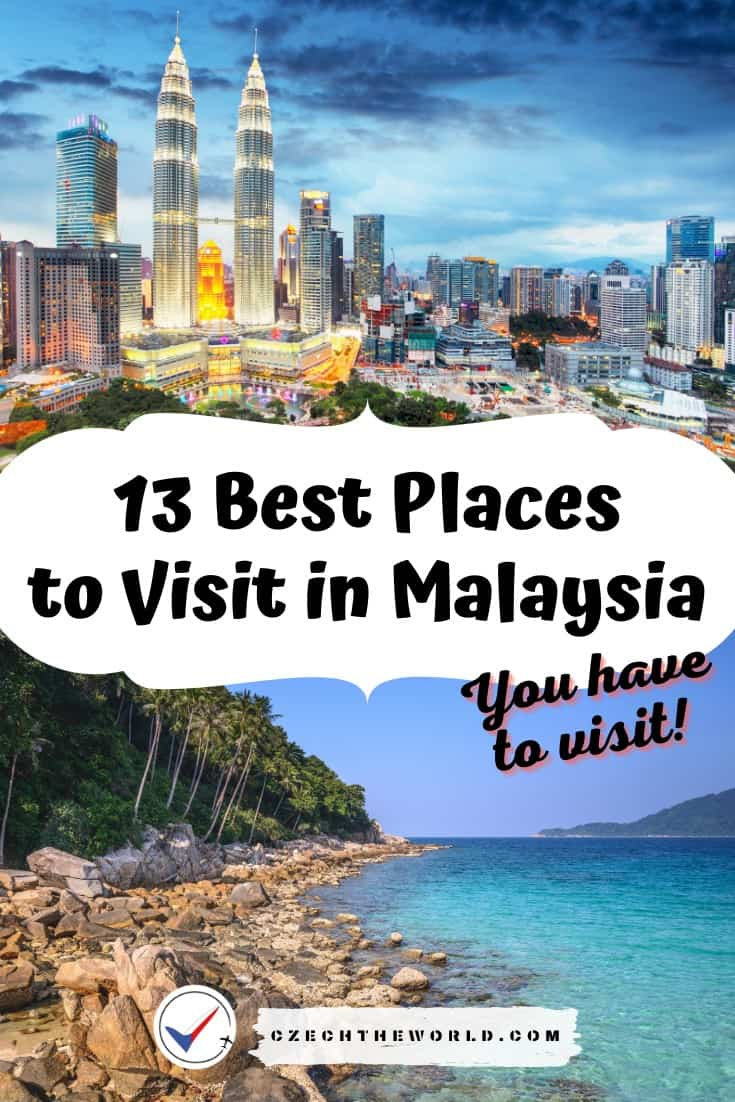 13 Best Places to Visit in Malaysia You Shouldn't Miss 13
