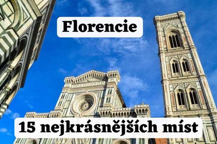 Florencie: 15 nejkrásnějších míst + praktické informace a mapa