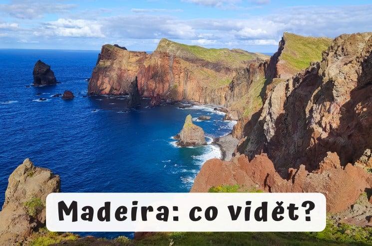 Madeira - místa, co vidět