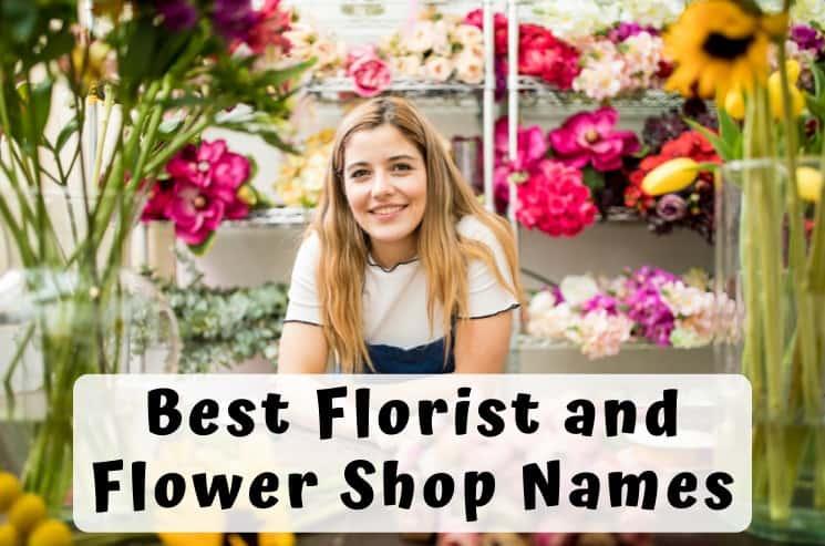 Flower Shop and Florist Names