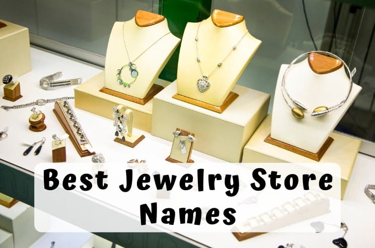 Best Jewelry Store Names